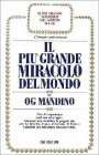 Il pi� grande miracolo del mondo Og Mandino