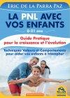 La PNL avec vos Enfants Eric De La Parra Paz