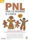 PNL per le Mamme e i Pap� (eBook) Judy Bartkowiak
