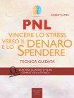 PNL - Vincere lo Stress Verso il Denaro e lo Spendere - eBook
