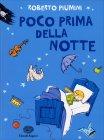 Poco Prima della Notte - Libro di Roberto Piumini