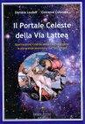 Il Portale Celeste della Via Lattea Daniela Lauber, Giovanni Colombo