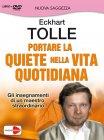 Portare la Quiete nella Vita Quotidiana - DVD Eckhart Tolle