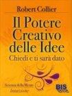 Il Potere Creativo delle Idee Robert Collier