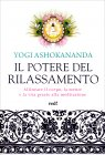 Il Potere del Rilassamento Yogi Ashokananda