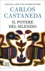 Il Potere del Silenzio Carlos Castaneda