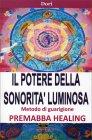 Il Potere della Sonorità Luminosa - Premabba Healing Dori
