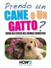 Prendo un Cane o un Gatto? - eBook Alessandra Michela De Stefano