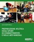 Preparazione Atletica negli Sport di Combattimento e nelle Arti Marziali (eBook) Luca Martorelli