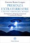 Presenza Extraterrestre e Nuove Visioni del Mondo Renato G. Longato