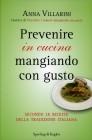 Prevenire in Cucina Mangiando con Gusto Anna Villarini