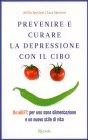 Prevenire e Curare la Depressione con il Cibo - Attilio Speciani, Luca Speciani