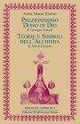 Preziosissimo Dono di Dio� / Teorie e Simboli dell'Alchimia (eBook) Georges Aurach, Albert Poisson