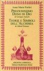 Preziosissimo Dono di Dio� / Teorie e Simboli dell'Alchimia