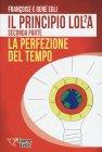Il Principio LOL2A - Seconda Parte - La Perfezione Del Tempo René e Françoise Egli
