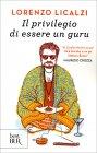 Il Privilegio di Essere un Guru Lorenzo Licalzi