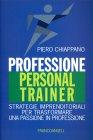 Professione Personal Trainer - Libro di Piero Chiappano