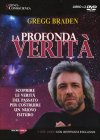 La Profonda Verit� (Video-Seminario in 3 DVD) Gregg Braden