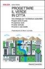 Progettare il Verde in Città Katia Perini