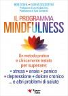 Il Programma Mindfulness Bob Stahl Elisha Goldstein