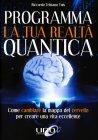 Programma la Tua Realtà Quantica Riccardo Tristano Tuis