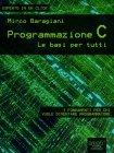 Programmazione C: Le Basi per Tutti - eBook Mirco Baragiani