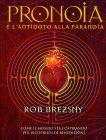 Pronoia è l'Antidoto alla Paranoia Rob Brezsny