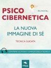 Psicocibernetica - La Nuova Immagine di S� eBook