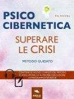 Psicocibernetica - Superare le Crisi eBook