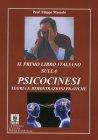 Il Primo Libro Italiano sulla Psicocinesi Filippo Mascolo