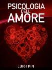 Psicologia dell'Amore - eBook Luigi Pin
