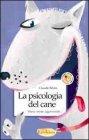 La Psicologia del Cane