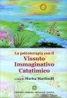 La Psicoterapia Con il Vissuto Immaginativo Catatimico - Libro di Marisa Martinelli
