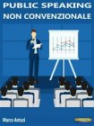 Public Speaking Non Convenzionale eBook