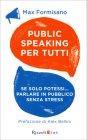 Public Speaking per Tutti Max Formisano