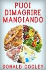 Puoi Dimagrire Mangiando (eBook) Donald Cooley
