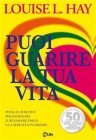 Puoi Guarire la Tua Vita (eBook) Louise Hay