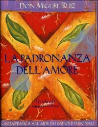 La Padronanza dell'Amore Don Miguel Ruiz