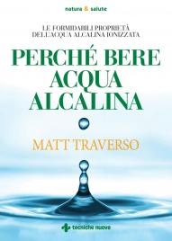 Perché Bere l'Acqua Alcalina eBook Matt Traverso