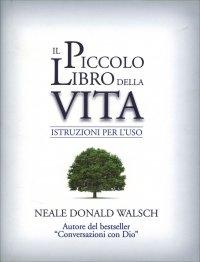 Il Piccolo Libro della Vita Neale Donald Walsch