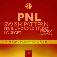PNL - Swish Pattern per il Lavoro, lo Studio, lo Sport - Audiolibro Mp3 Robert James