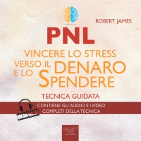 PNL - Vincere lo Stress Verso il Denaro e lo Spendere - Audiolibro