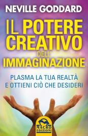 Il Potere Creativo dell'Immaginazione Neville Goddard