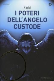 I Poteri dell'Angelo Custode Haziel