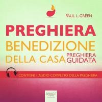 Preghiera - Benedizione della Casa - AudioLibro Mp3 Paul L. Green