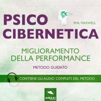 Psicocibernetica - Miglioramento della Performance - AudioLibro Mp3