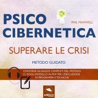 Psicocibernetica - Superare le Crisi AudioLibro Mp3