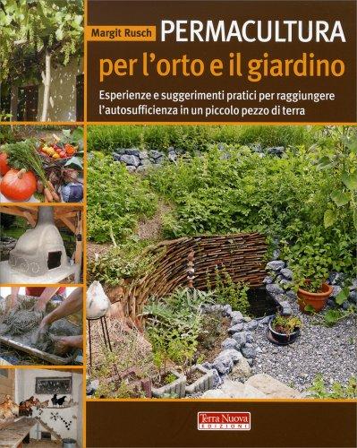 Permacultura per l 39 orto e il giardino libro di margit rusch - L orto in giardino ...
