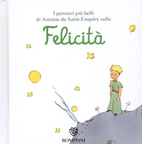 Il Piccolo Principe Felicit 224 Libro Di Antoine De Saint