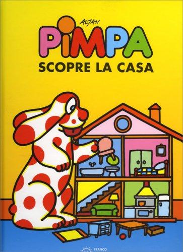 Pimpa scopre la casa franco cosimo panini for Costruisci la casa dei tuoi sogni online